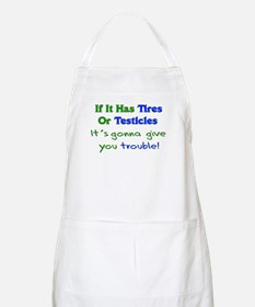 Tires Testicles Trouble BBQ Apron