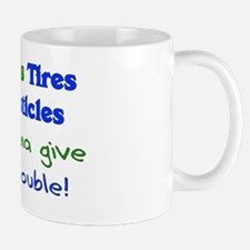 Tires Testicles Trouble Mug