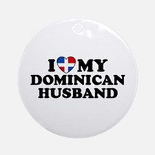 I Love My Dominican Husband Ornament (Round)