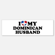 I Love My Dominican Husband Bumper Bumper Bumper Sticker