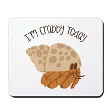 Crabby Today Mousepad