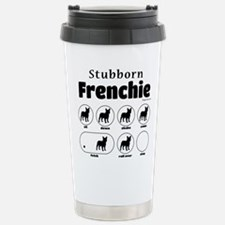 Stubborn Frenchie v2 Travel Mug
