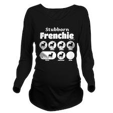 Stubborn Frenchie v2 Long Sleeve Maternity T-Shirt