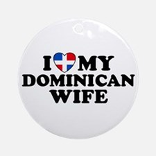 I Love My Dominican Wife Ornament (Round)