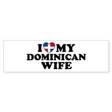 I Love My Dominican Wife Bumper Bumper Sticker