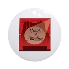 Center Of Attention Ornament (Round)