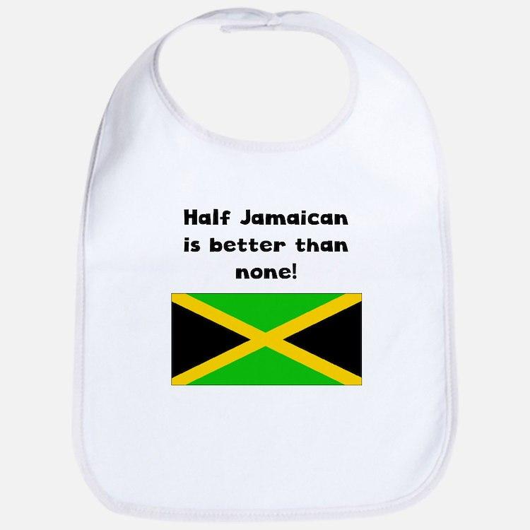 Half Jamaican Is Better Than None Bib