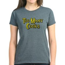 Too Many Cooks T-Shirt