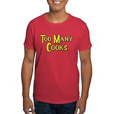 Too Many Cooks T-Shirt