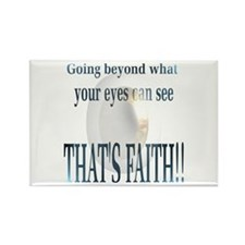 Thats Faith!! Rectangle Magnet