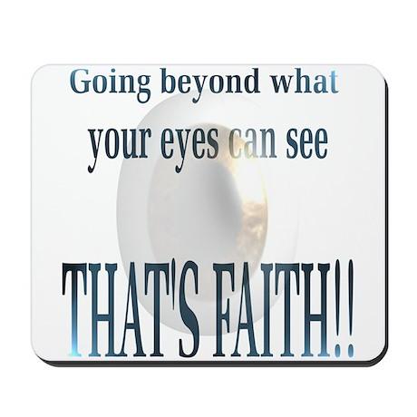 Thats Faith!! Mousepad