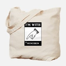 I'm With The Munchkin Tote Bag