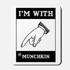 I'm With The Munchkin Mousepad