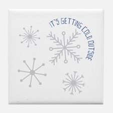Cold Outside Tile Coaster