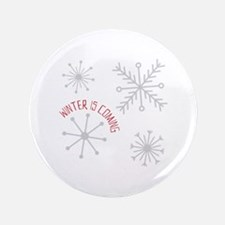 """Winter is Coming 3.5"""" Button"""