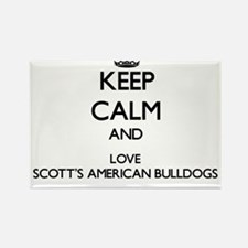 Keep calm and love Scott'S American Bulldo Magnets