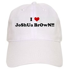 I Love JoShUa BrOwN!!! Baseball Cap