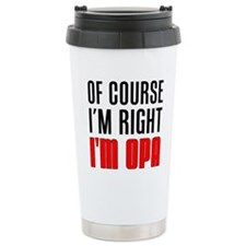 I'm Right Opa Drinkware Travel Mug