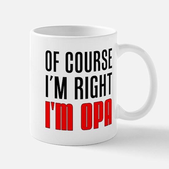 I'm Right Opa Drinkware Mugs