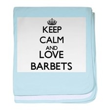 Keep calm and love Barbets baby blanket