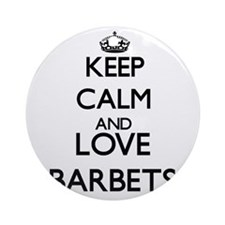 Keep calm and love Barbets Ornament (Round)