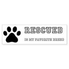 Rescued Is My Favorite Breed Bumper Bumper Sticker