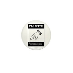 I'm With The Mau Mini Button (10 pack)