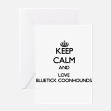 Keep calm and love Bluetick Coonhou Greeting Cards