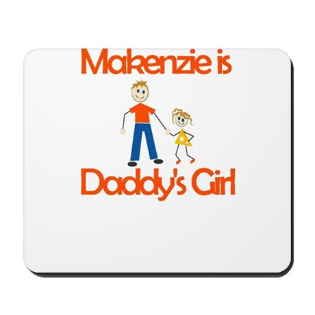 Makenzie is Daddy's Girl Mousepad