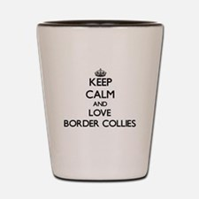 Keep calm and love Border Collies Shot Glass