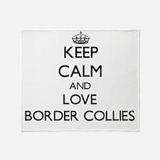 Keep calm and love Border Collies Throw Blanket