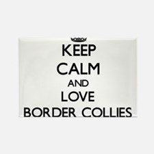 Keep calm and love Border Collies Magnets
