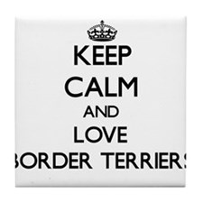 Keep calm and love Border Terriers Tile Coaster