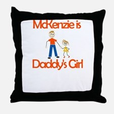 Mckenzie is Daddy's Girl Throw Pillow