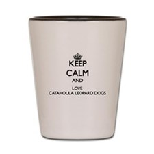 Keep calm and love Catahoula Leopard Do Shot Glass