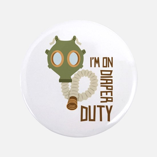 "Diaper Duty 3.5"" Button"