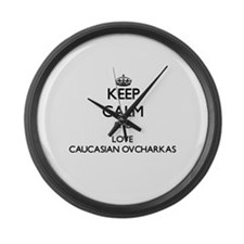 Keep calm and love Caucasian Ovch Large Wall Clock
