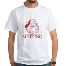 He Knows When You're Sleeping T-Shirt