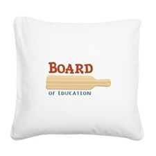 Board Of Education Square Canvas Pillow
