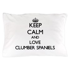 Keep calm and love Clumber Spaniels Pillow Case