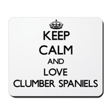 Keep calm and love Clumber Spaniels Mousepad