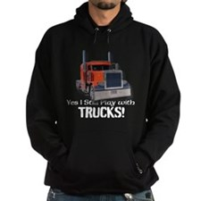 Yes I Still Play With Trucks! Hoodie