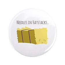 """Needles In Haystacks 3.5"""" Button"""