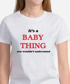 It's a Baby thing, you wouldn't un T-Shirt