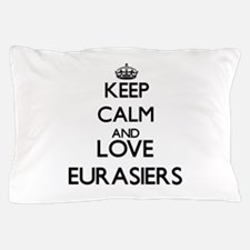 Keep calm and love Eurasiers Pillow Case