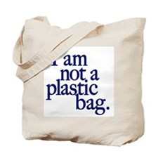 """Not a plastic bag"" Tote Bag"