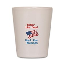 Honor the dead Shot Glass