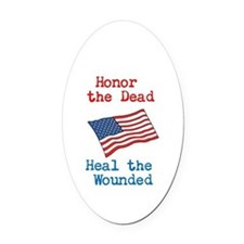 Honor the dead Oval Car Magnet