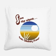 save the wheat Square Canvas Pillow