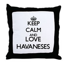 Keep calm and love Havaneses Throw Pillow